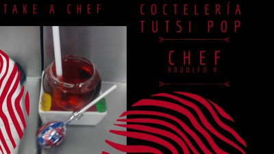 COCTELERIA TUTSIPOP TAKE A CHEF